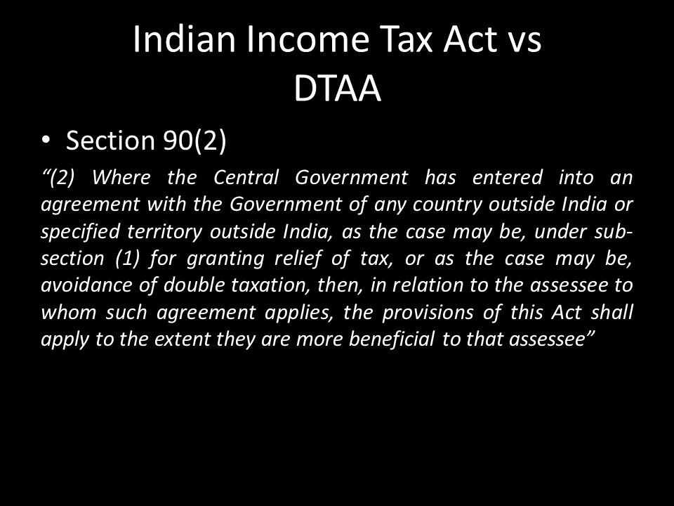 Indian Income Tax Act vs DTAA