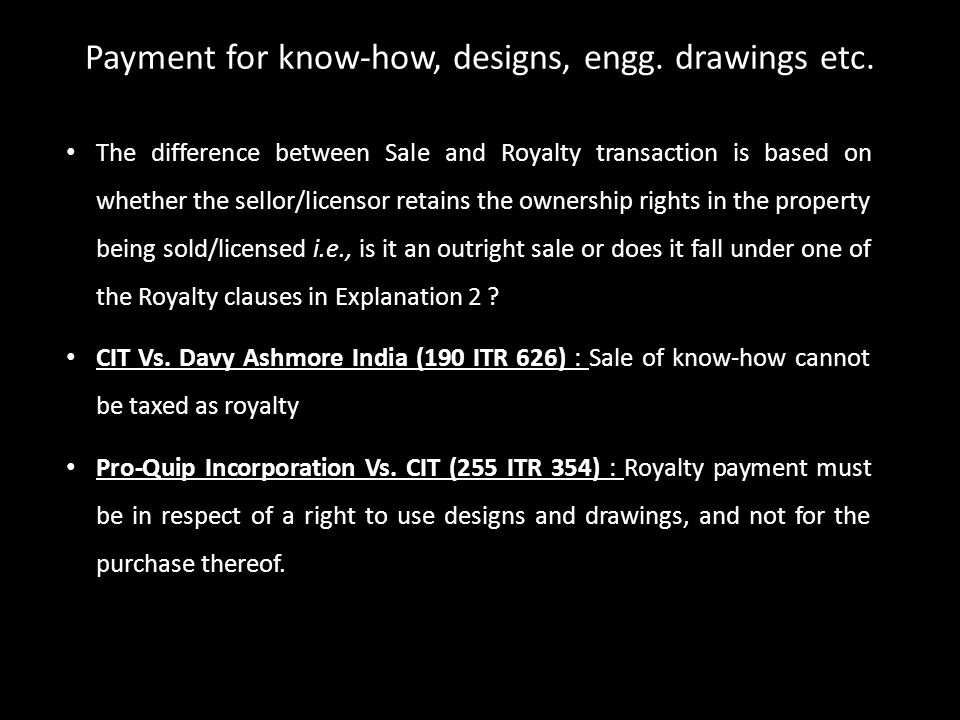 Payment for know-how, designs, engg. drawings etc.