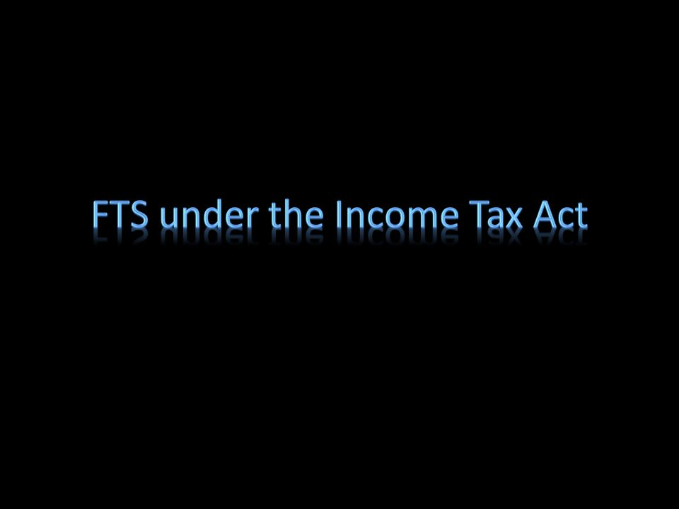 FTS under the Income Tax Act