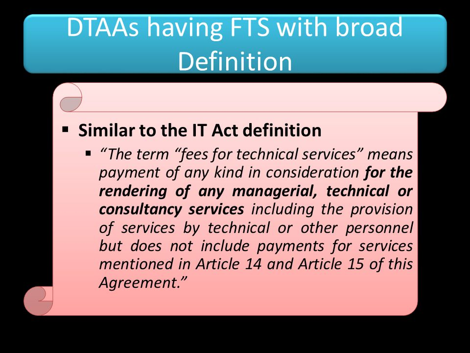 DTAAs having FTS with broad Definition