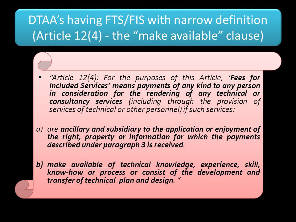DTAA's having FTS/FIS with narrow definition (Article 12(4) - the make available clause)