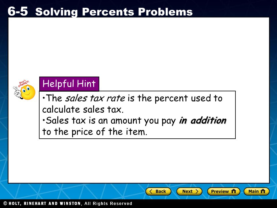 Helpful Hint The sales tax rate is the percent used to calculate sales tax.