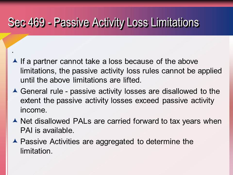 Sec 469 - Passive Activity Loss Limitations