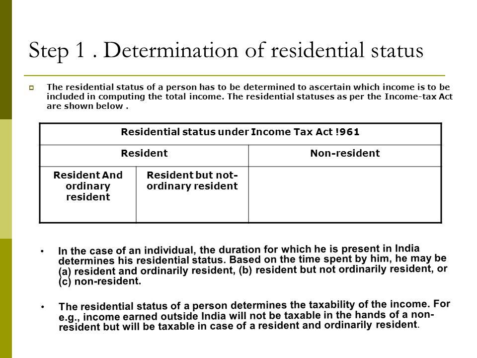 Step 1 . Determination of residential status