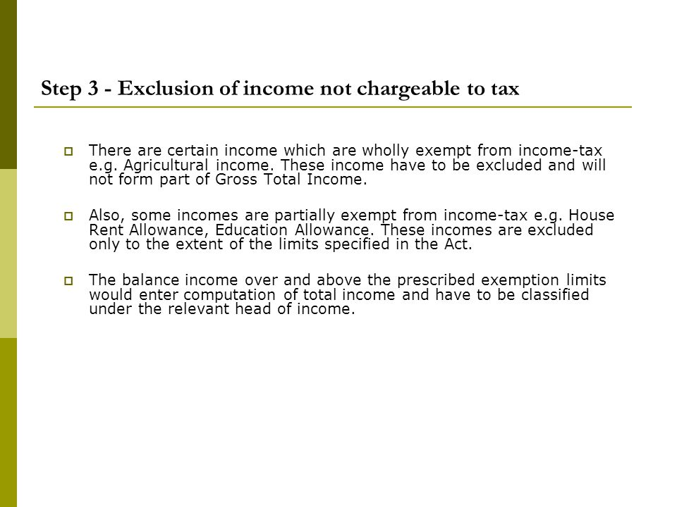 Step 3 - Exclusion of income not chargeable to tax