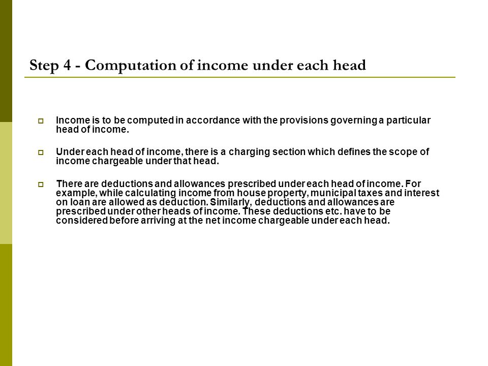 Step 4 - Computation of income under each head