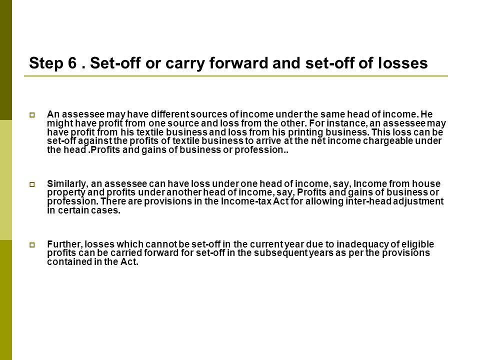 Step 6 . Set-off or carry forward and set-off of losses