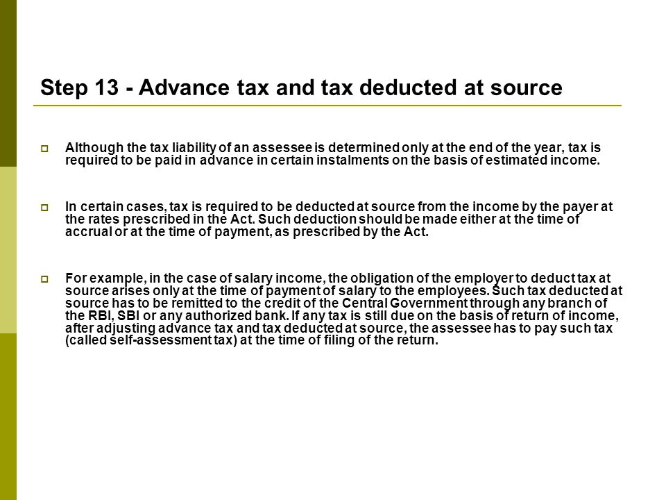 Step 13 - Advance tax and tax deducted at source