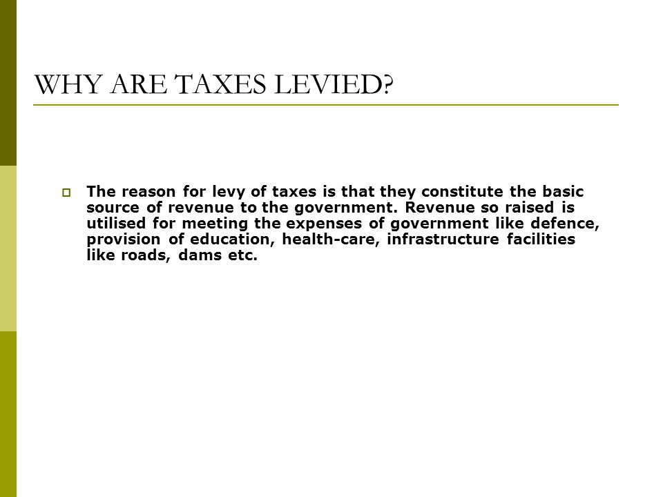 WHY ARE TAXES LEVIED