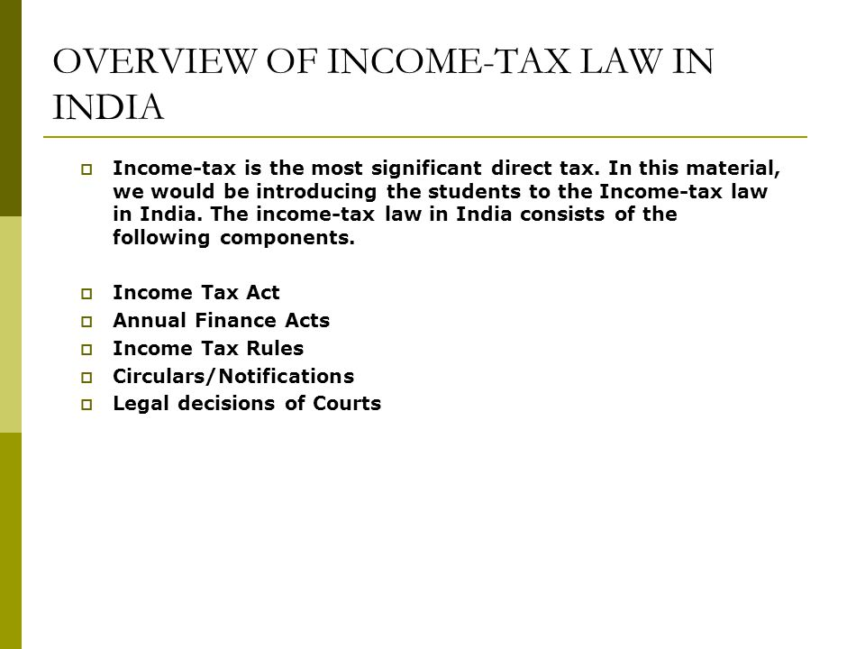 OVERVIEW OF INCOME-TAX LAW IN INDIA