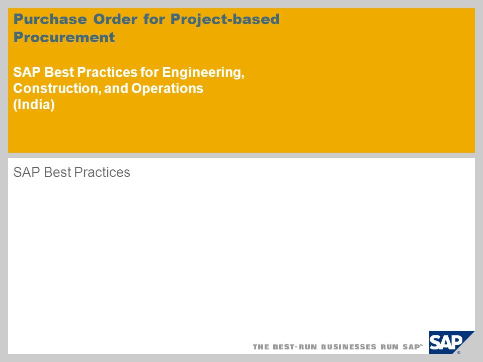 Purchase Order for Project-based Procurement SAP Best Practices for Engineering, Construction, and Operations (India)