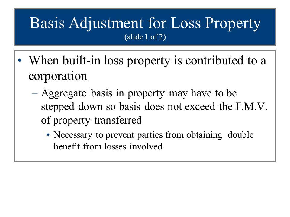 Basis Adjustment for Loss Property (slide 1 of 2)