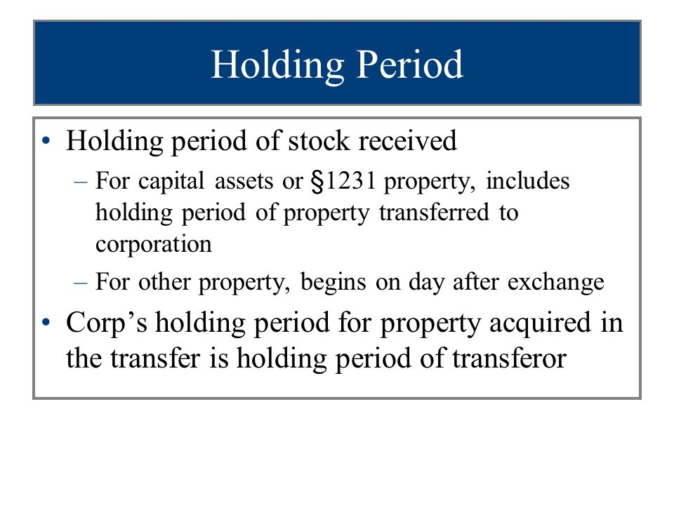 Holding Period Holding period of stock received