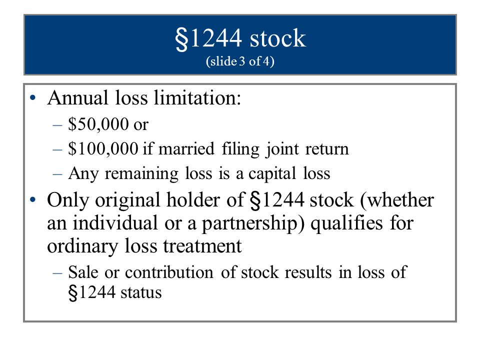 §1244 stock (slide 3 of 4) Annual loss limitation: