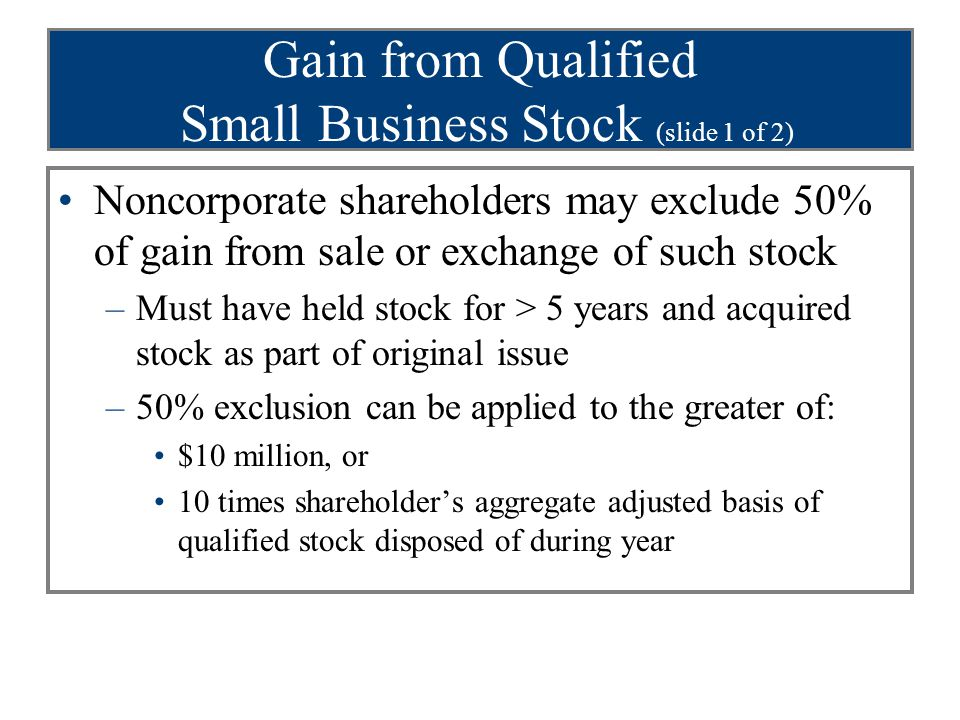 Gain from Qualified Small Business Stock (slide 1 of 2)