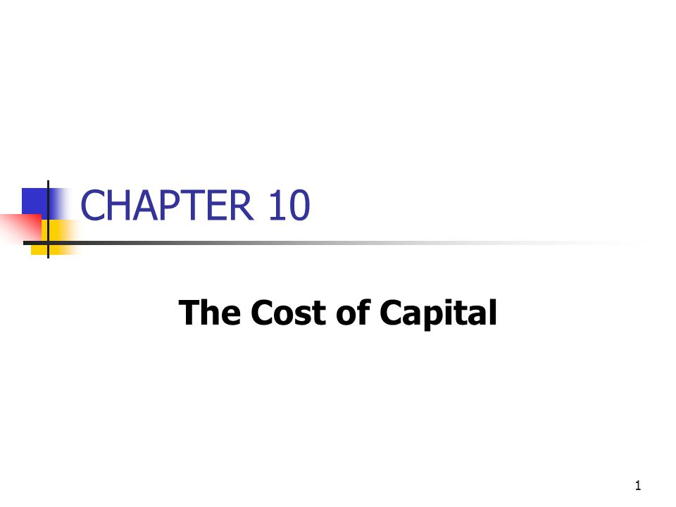 CHAPTER 10 The Cost of Capital