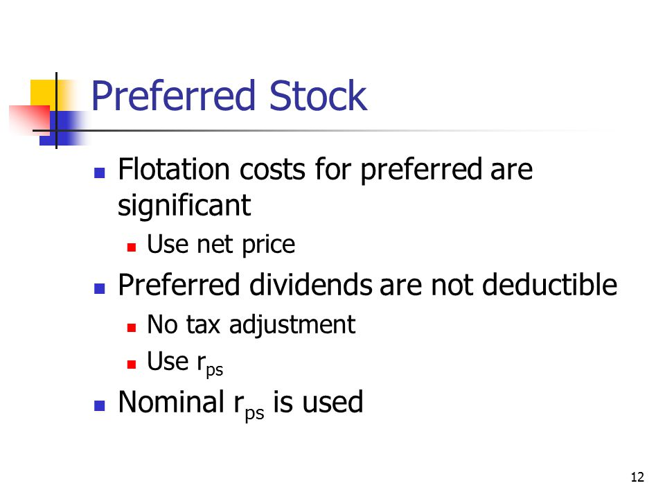Preferred Stock Flotation costs for preferred are significant