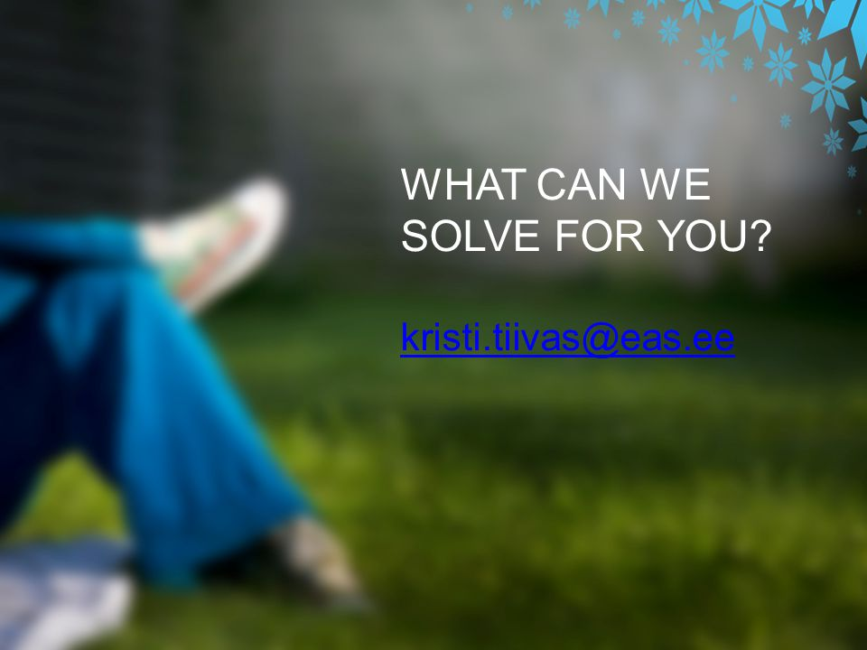 WHAT CAN WE SOLVE FOR YOU