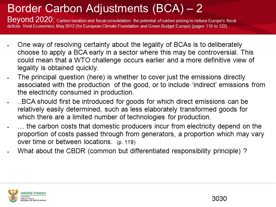 Border Carbon Adjustments (BCA) – 2 Beyond 2020: Carbon taxation and fiscal consolidation: the potential of carbon pricing to reduce Europe's fiscal deficits Vivid Economics, May 2012 (for European Climate Foundation and Green Budget Europe) (pages 110 to 122)