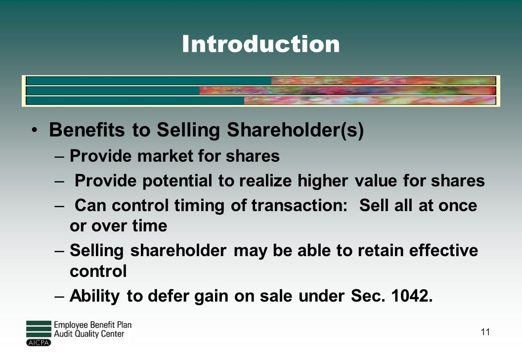 Introduction Benefits to Selling Shareholder(s)