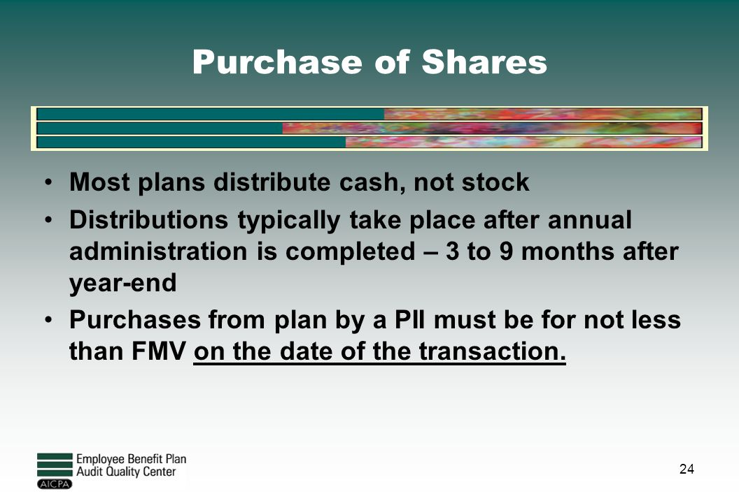 Purchase of Shares Most plans distribute cash, not stock
