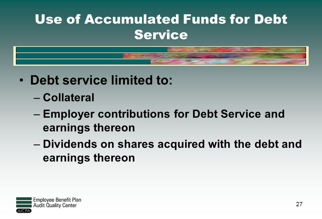 Use of Accumulated Funds for Debt Service