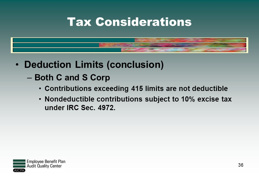 Tax Considerations Deduction Limits (conclusion) Both C and S Corp