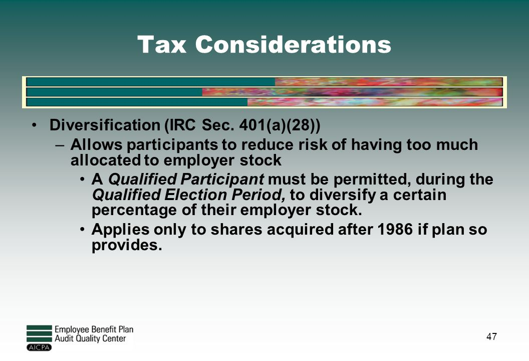 Tax Considerations Diversification (IRC Sec. 401(a)(28))