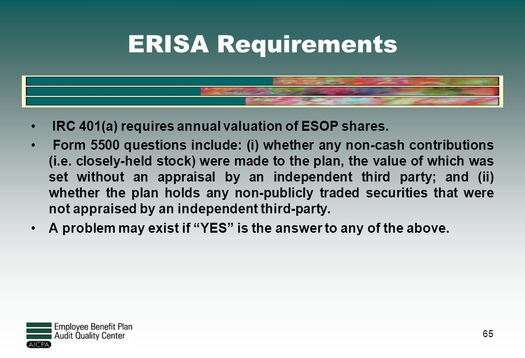 ERISA Requirements IRC 401(a) requires annual valuation of ESOP shares.