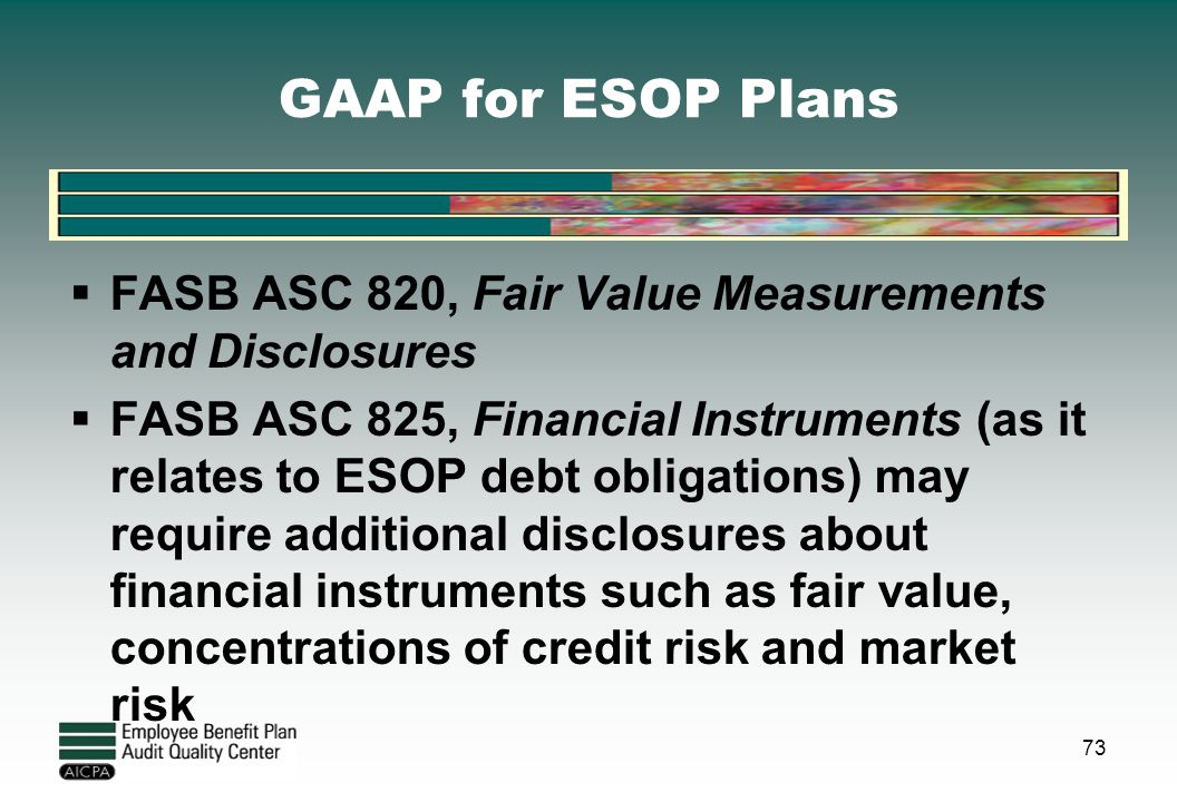 GAAP for ESOP Plans FASB ASC 820, Fair Value Measurements and Disclosures.