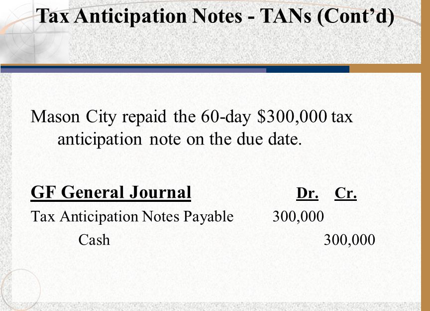 Tax Anticipation Notes - TANs (Cont'd)