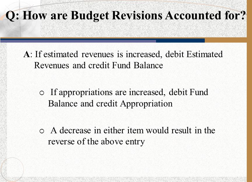 Q: How are Budget Revisions Accounted for