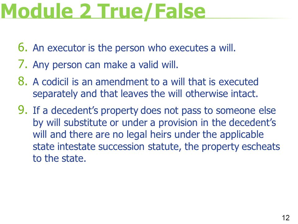 Module 2 True/False An executor is the person who executes a will.