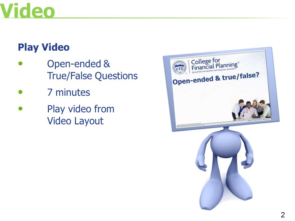 Video Play Video Open-ended & True/False Questions 7 minutes
