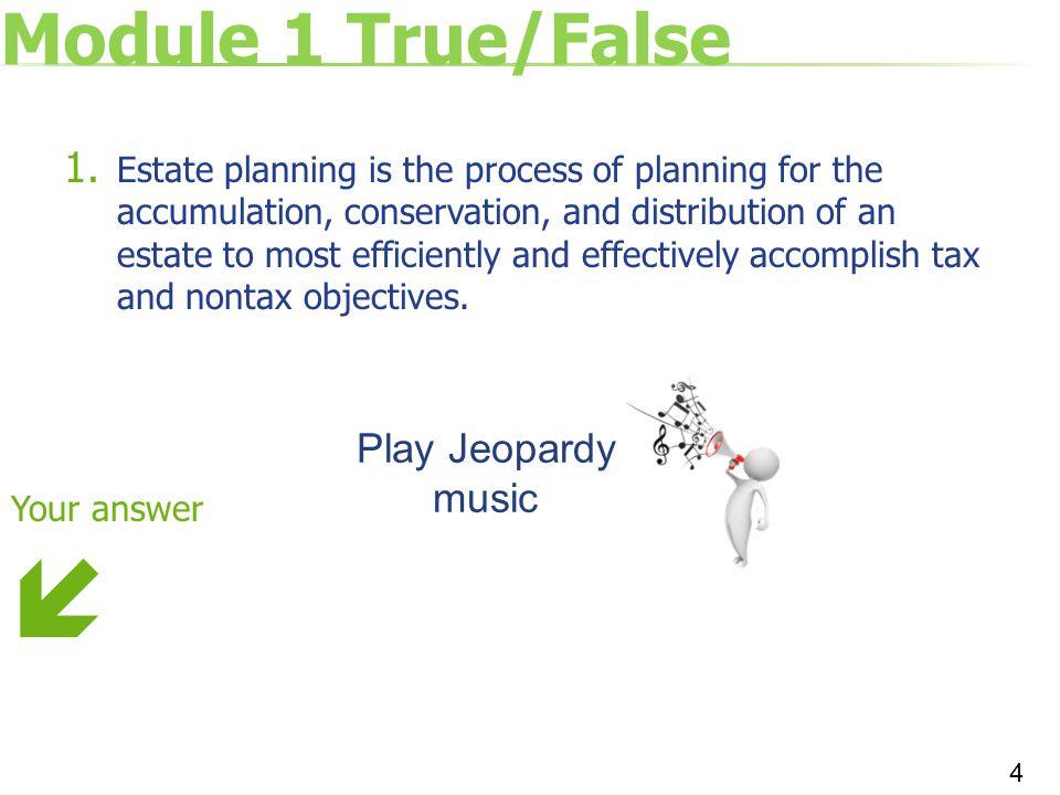  Module 1 True/False Play Jeopardy music