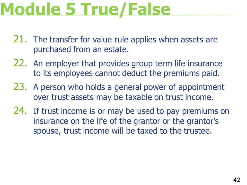 Module 5 True/False The transfer for value rule applies when assets are purchased from an estate.