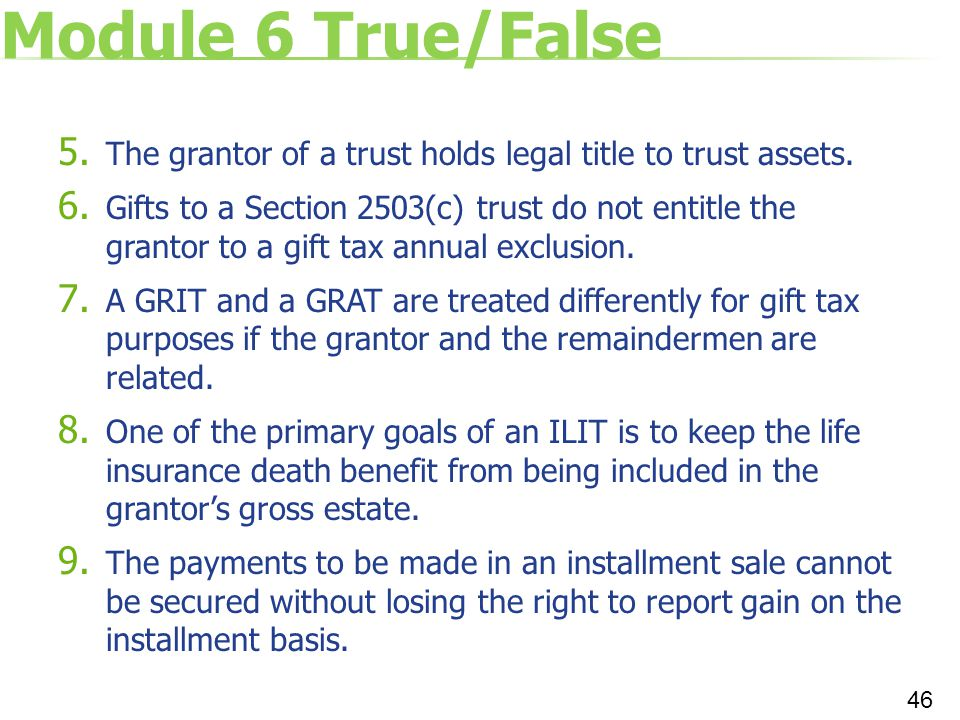 Module 6 True/False The grantor of a trust holds legal title to trust assets.