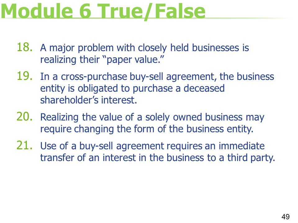 Module 6 True/False A major problem with closely held businesses is realizing their paper value.