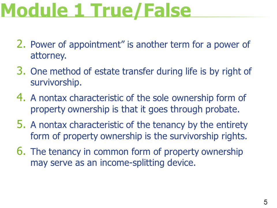 Module 1 True/False Power of appointment is another term for a power of attorney.