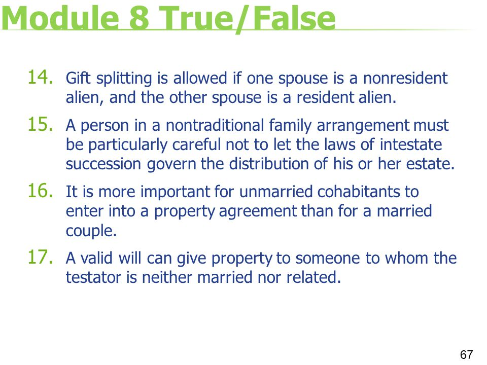 Module 8 True/False Gift splitting is allowed if one spouse is a nonresident alien, and the other spouse is a resident alien.