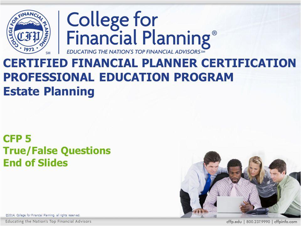 CFP 5 True/False Questions End of Slides