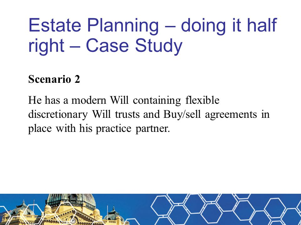 Estate Planning – doing it half right – Case Study