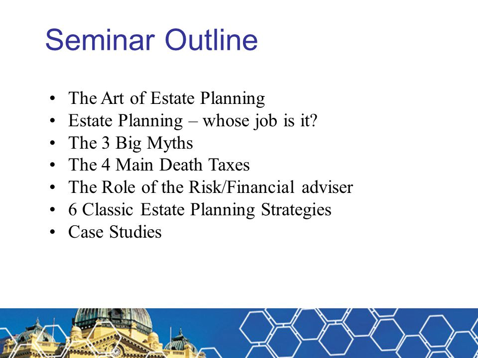 Seminar Outline The Art of Estate Planning