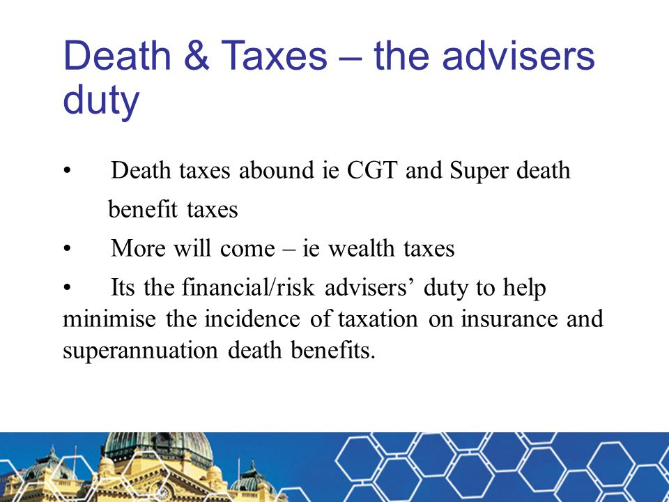 Death & Taxes – the advisers duty
