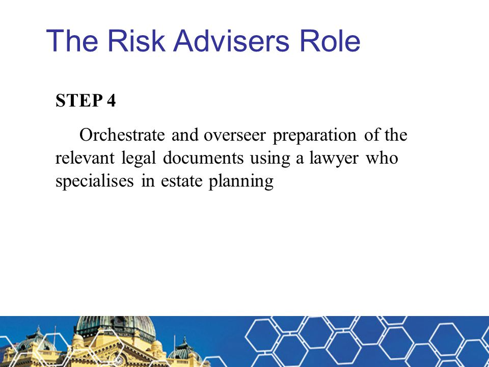 The Risk Advisers Role STEP 4