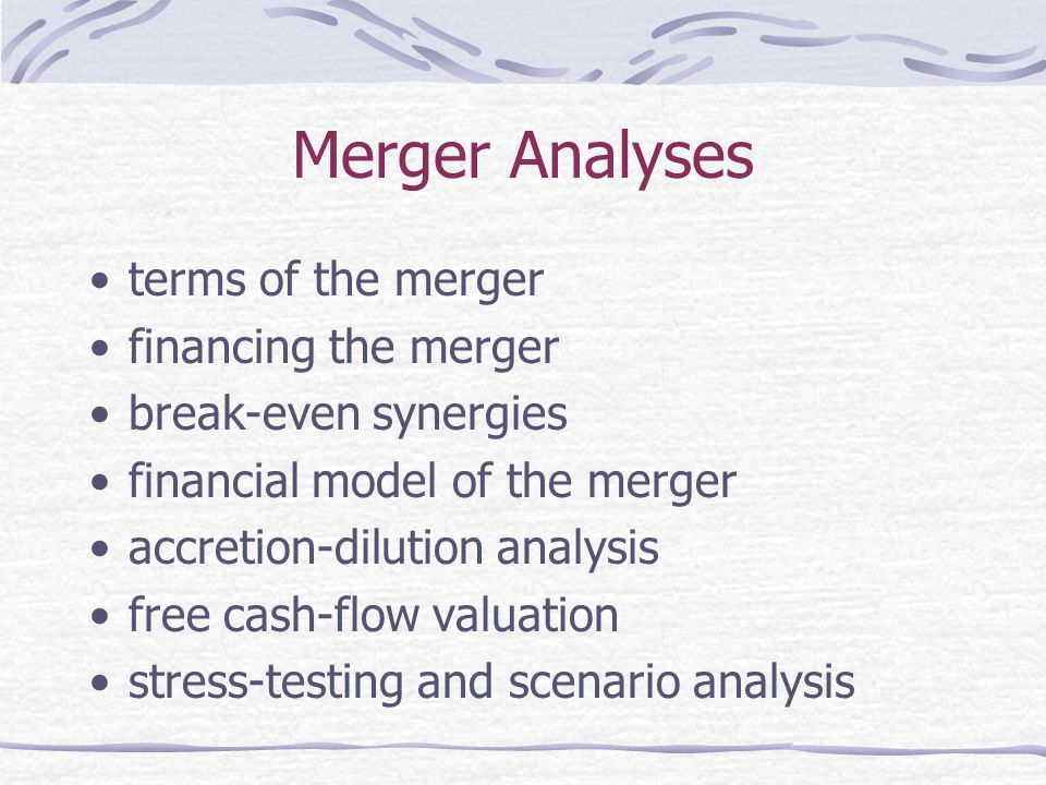 Merger Analyses terms of the merger financing the merger