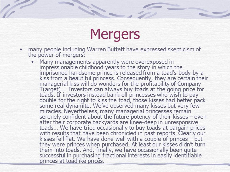 Mergers many people including Warren Buffett have expressed skepticism of the power of mergers: