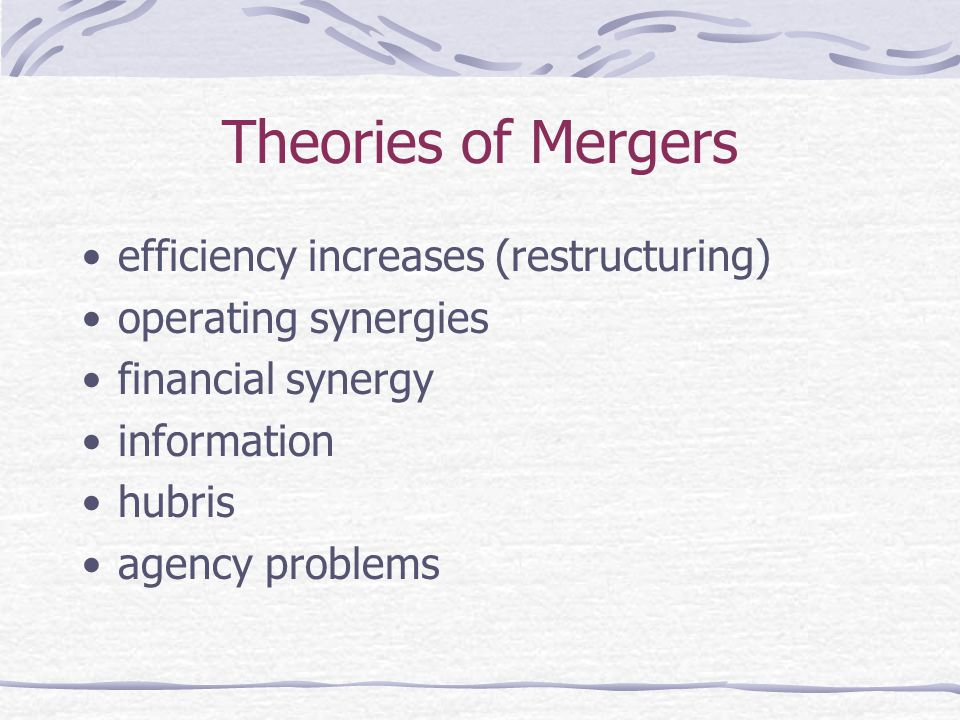 Theories of Mergers efficiency increases (restructuring)