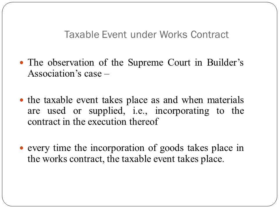Taxable Event under Works Contract