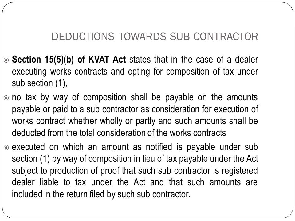 DEDUCTIONS TOWARDS SUB CONTRACTOR